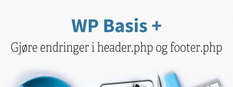 Gjøre endringer i header.php og footer.php