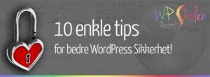 10 tips for bedre WordPress sikkerhet!