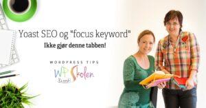Yoast SEO og riktig bruk av «focus keyword»