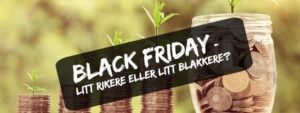 Resultatet av Black Friday – rikere eller blakkere?