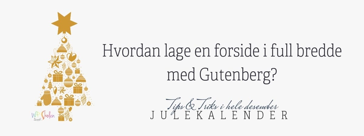 Hvordan lage forside i full bredde med Gutenberg?