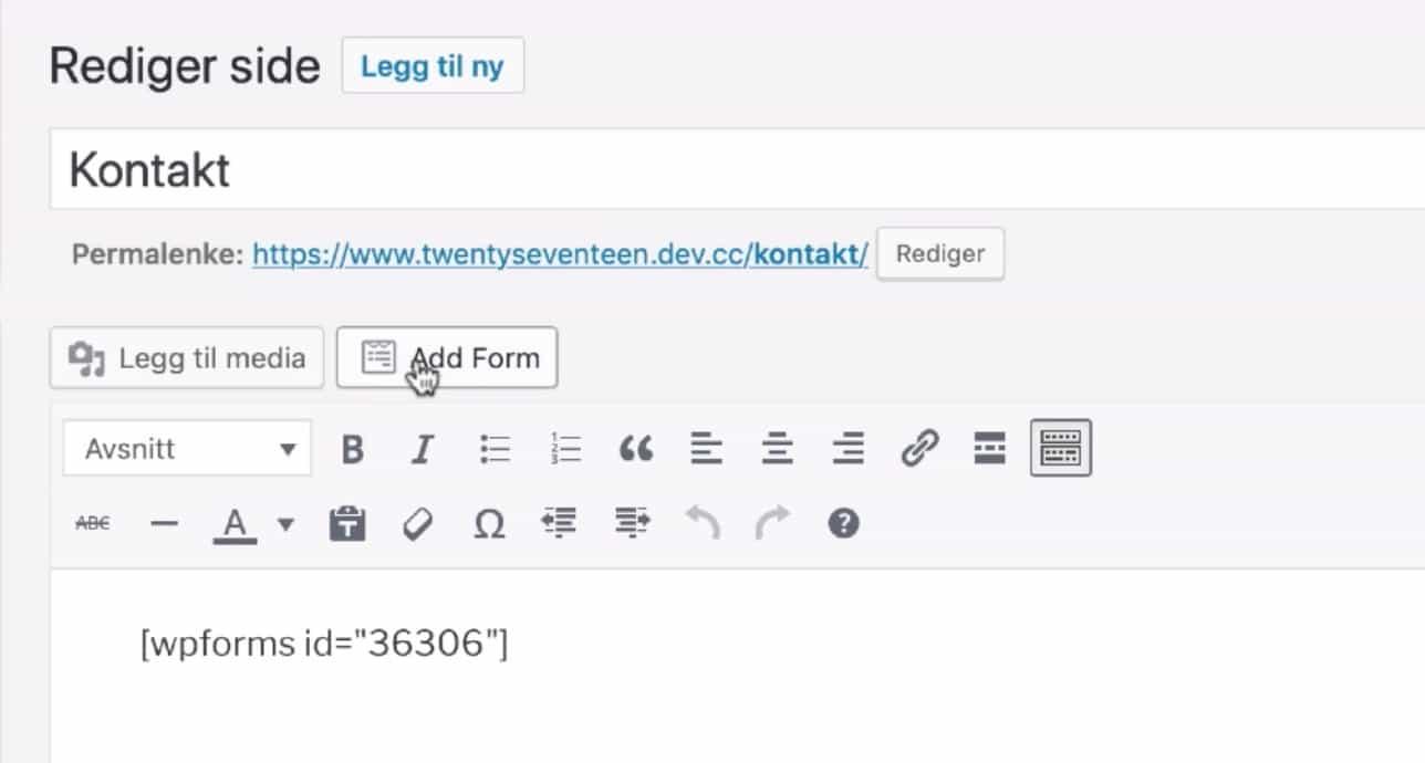 Legg inn skjemaet på en side ved hjelp av en shortcode.